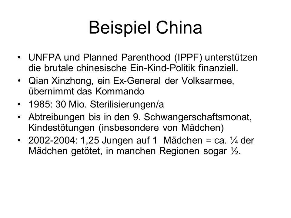 Beispiel China UNFPA und Planned Parenthood (IPPF) unterstützen die brutale chinesische Ein-Kind-Politik finanziell.