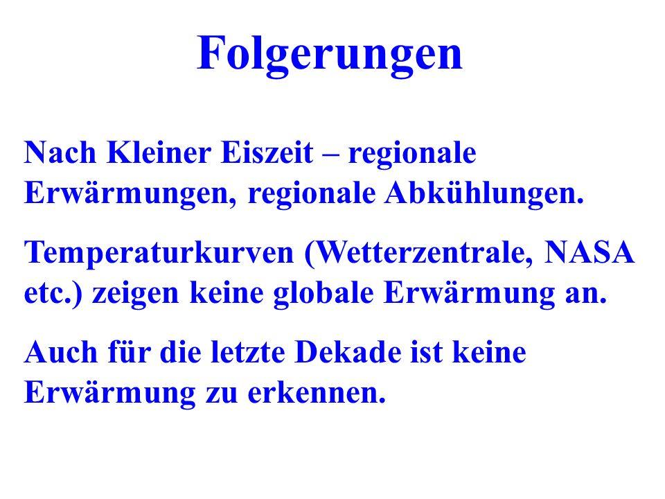 Folgerungen Nach Kleiner Eiszeit – regionale Erwärmungen, regionale Abkühlungen.