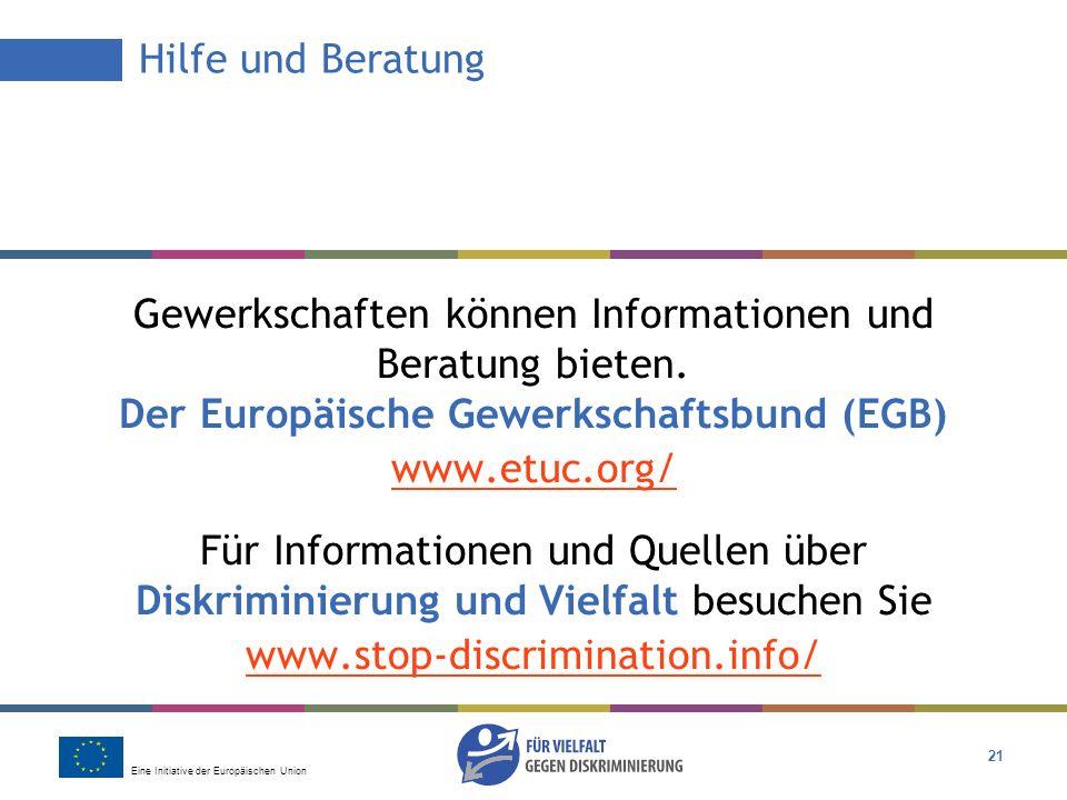 Hilfe und Beratung Gewerkschaften können Informationen und Beratung bieten. Der Europäische Gewerkschaftsbund (EGB)
