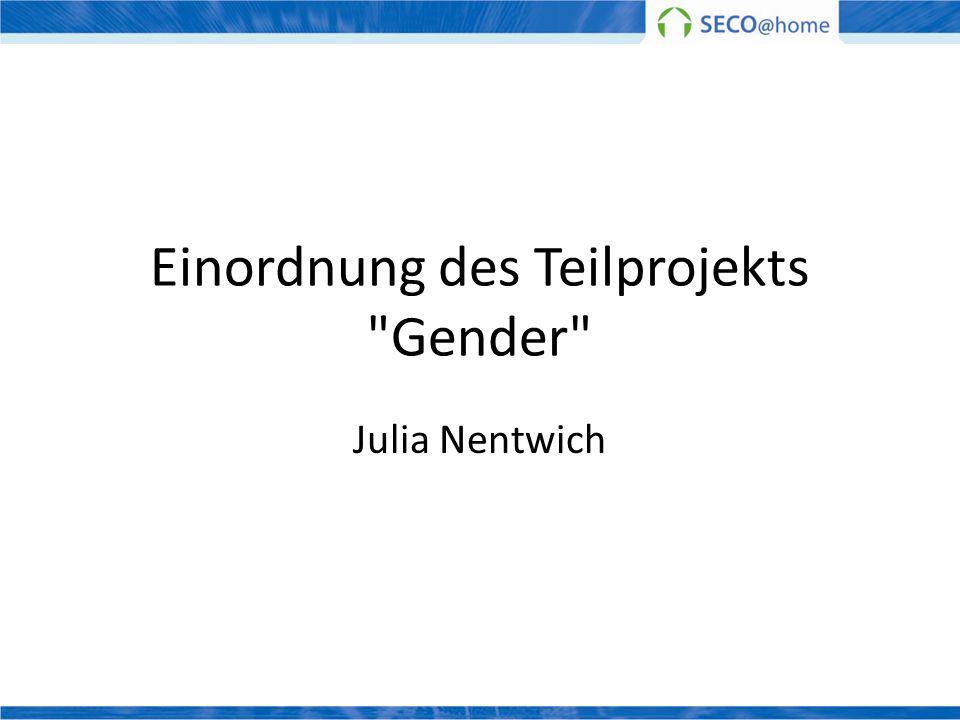 Einordnung des Teilprojekts Gender
