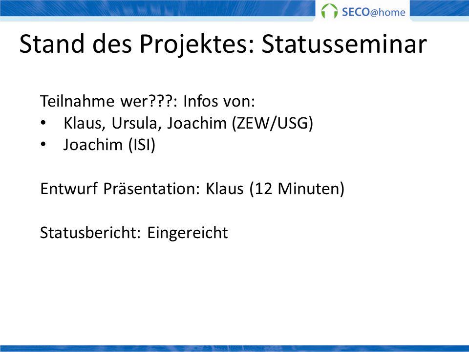 Stand des Projektes: Statusseminar