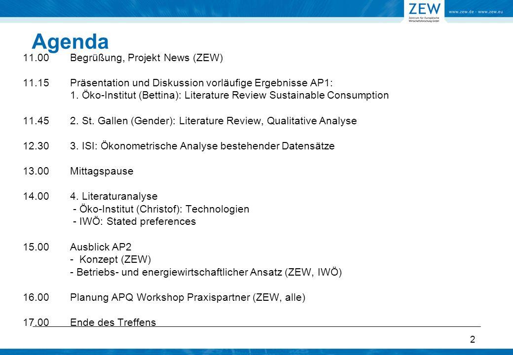 Agenda 11.00 Begrüßung, Projekt News (ZEW)