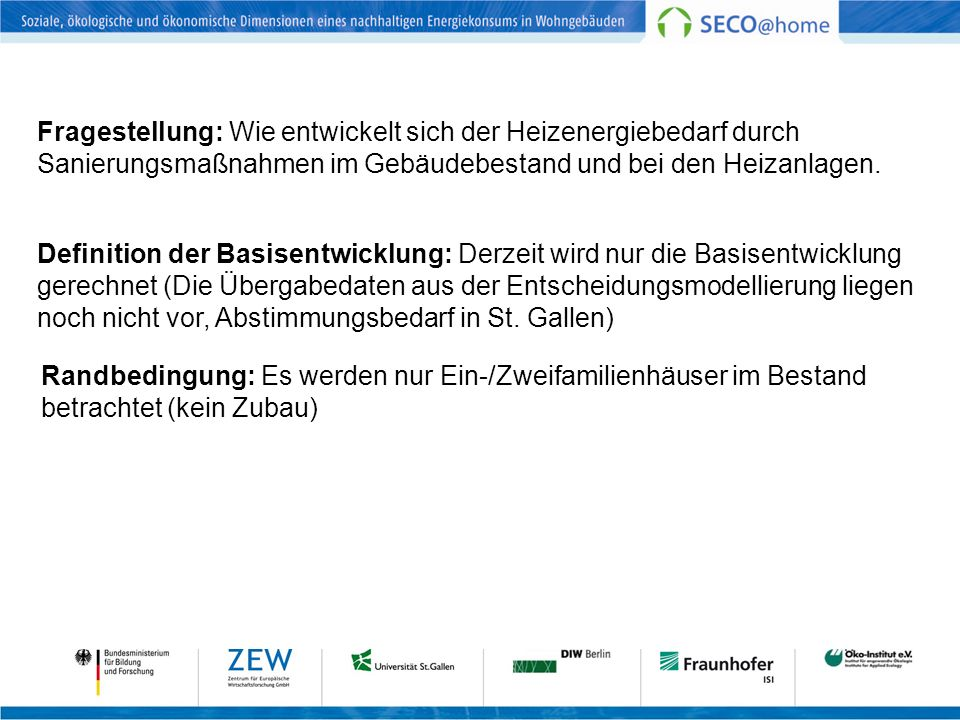Fragestellung: Wie entwickelt sich der Heizenergiebedarf durch Sanierungsmaßnahmen im Gebäudebestand und bei den Heizanlagen.
