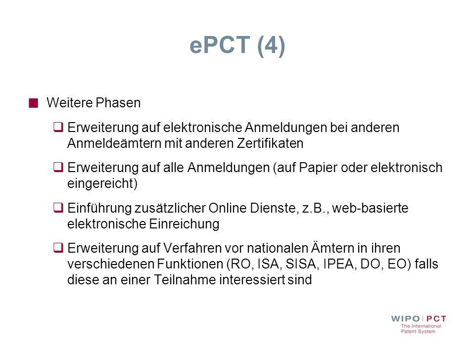 ePCT (4) Weitere Phasen. Erweiterung auf elektronische Anmeldungen bei anderen Anmeldeämtern mit anderen Zertifikaten.