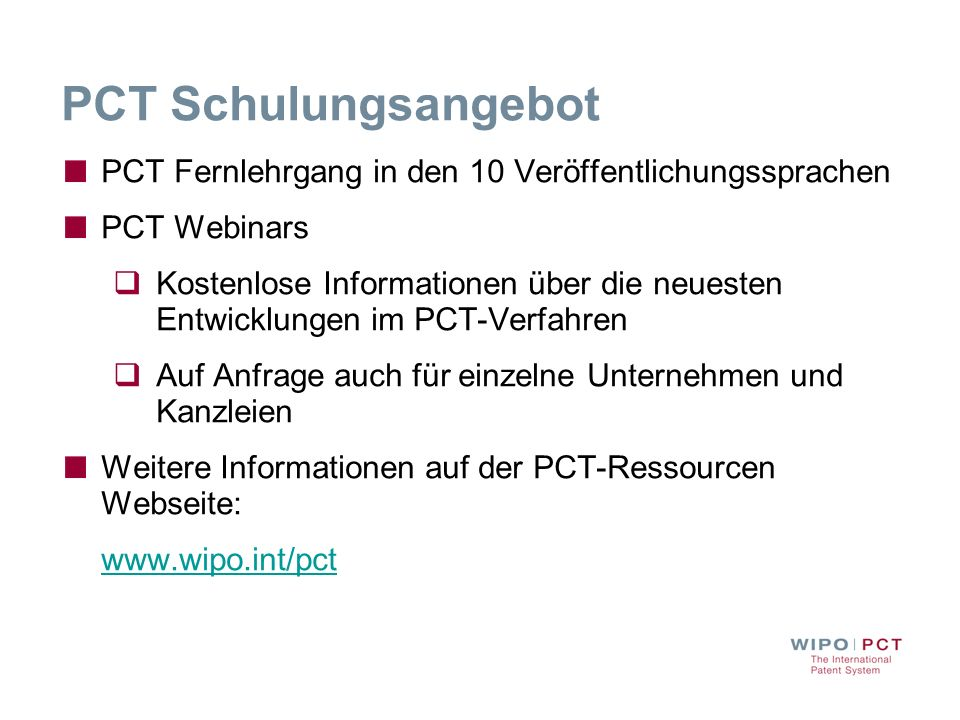 PCT Schulungsangebot PCT Fernlehrgang in den 10 Veröffentlichungssprachen. PCT Webinars.