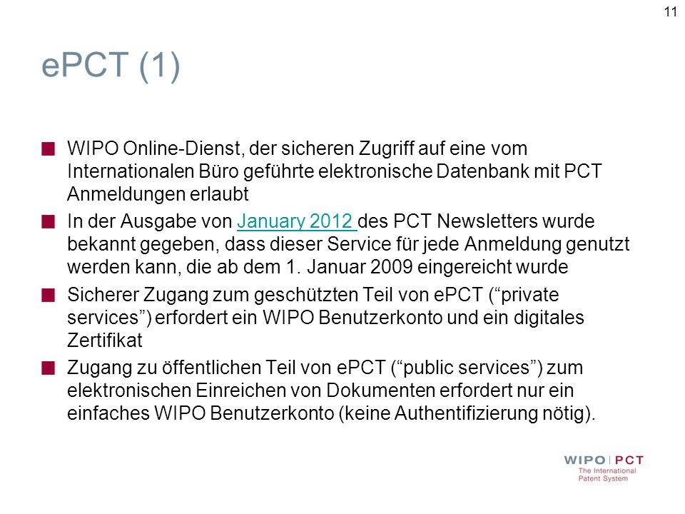 ePCT (1) WIPO Online-Dienst, der sicheren Zugriff auf eine vom Internationalen Büro geführte elektronische Datenbank mit PCT Anmeldungen erlaubt.