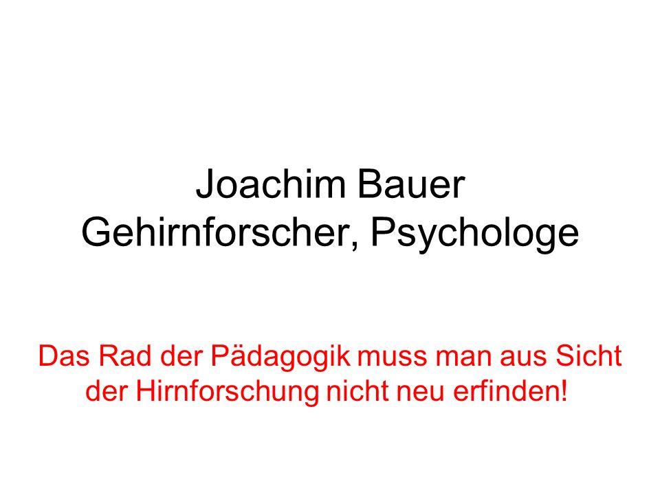 Joachim Bauer Gehirnforscher, Psychologe