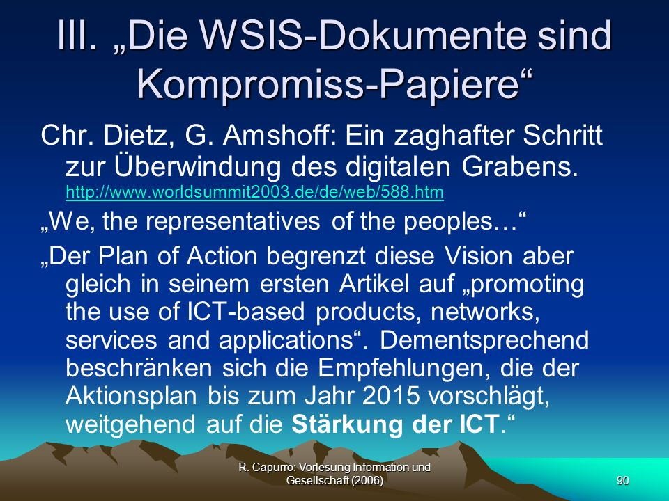 "III. ""Die WSIS-Dokumente sind Kompromiss-Papiere"