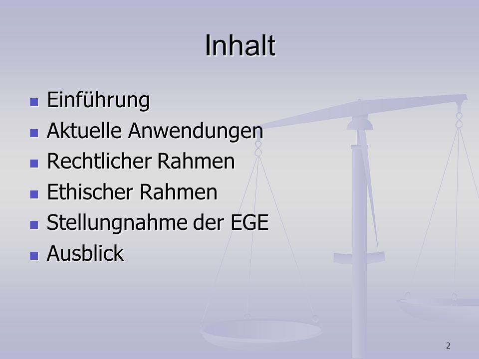 Inhalt Einführung Aktuelle Anwendungen Rechtlicher Rahmen