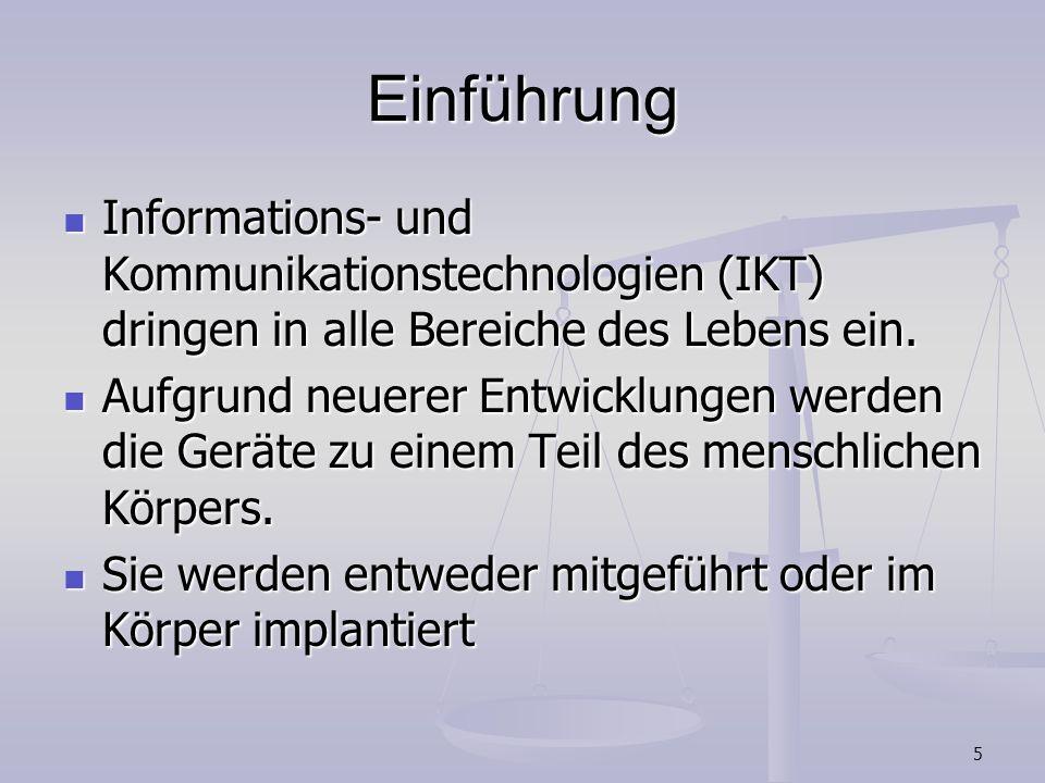 Einführung Informations- und Kommunikationstechnologien (IKT) dringen in alle Bereiche des Lebens ein.