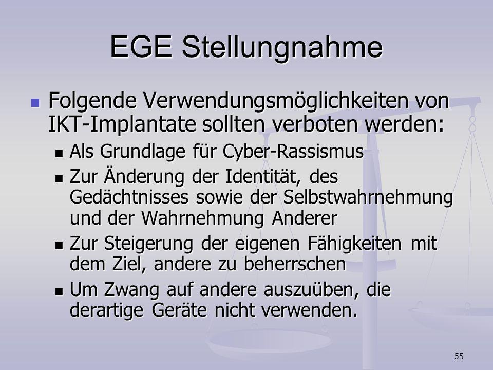 EGE Stellungnahme Folgende Verwendungsmöglichkeiten von IKT-Implantate sollten verboten werden: Als Grundlage für Cyber-Rassismus.