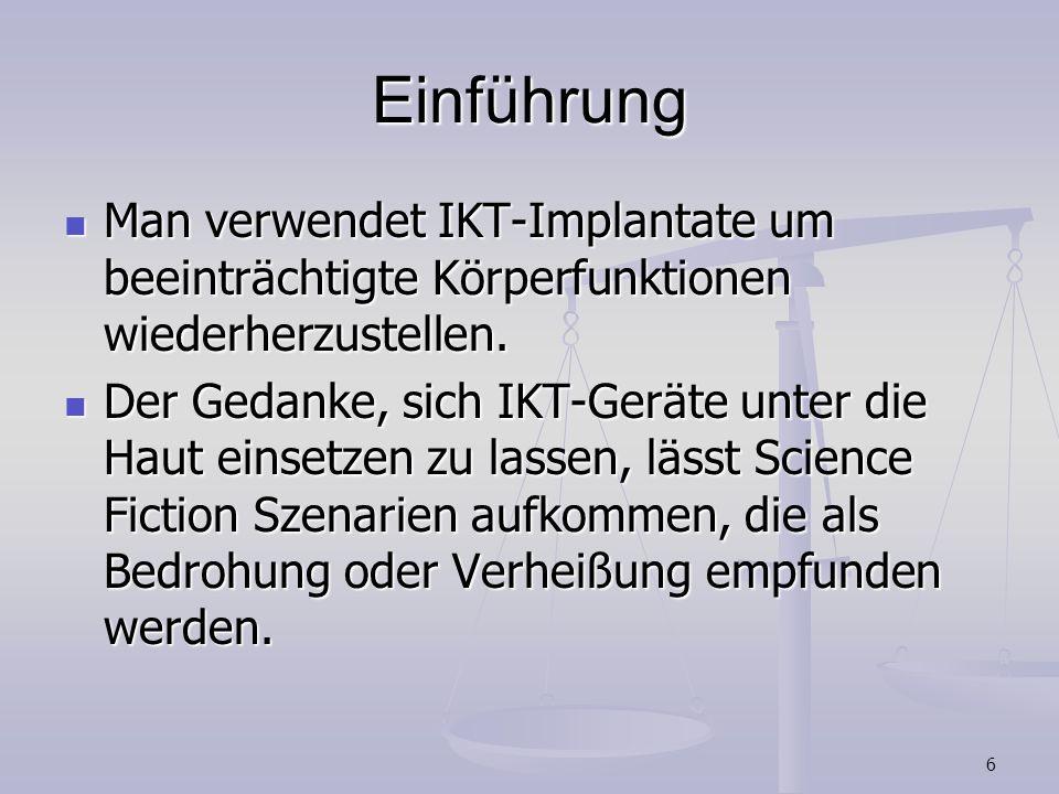 Einführung Man verwendet IKT-Implantate um beeinträchtigte Körperfunktionen wiederherzustellen.