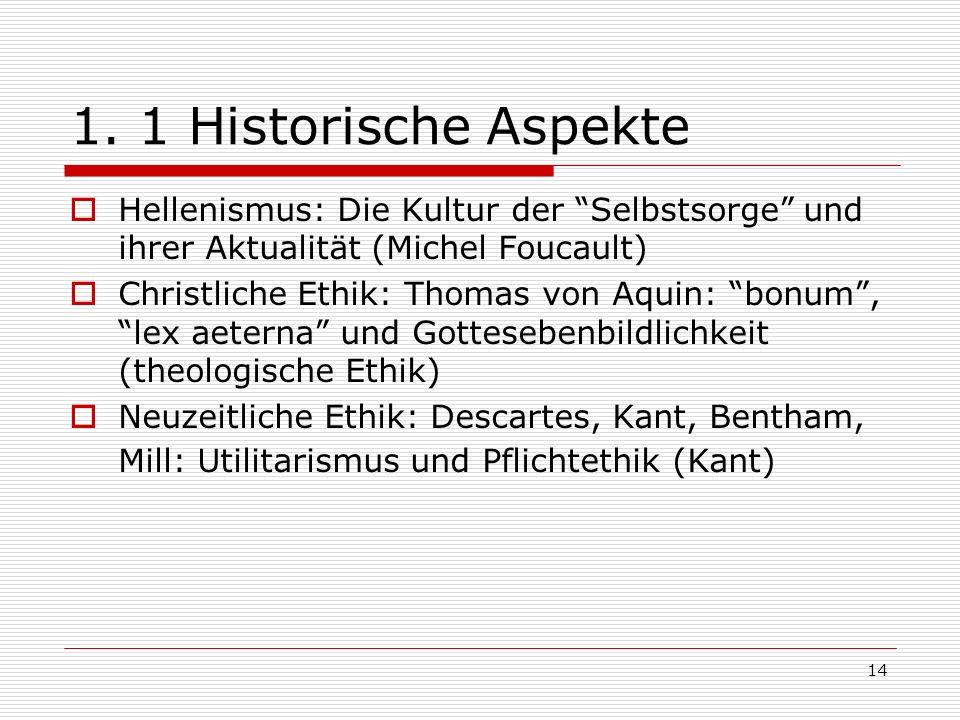 1. 1 Historische Aspekte Hellenismus: Die Kultur der Selbstsorge und ihrer Aktualität (Michel Foucault)