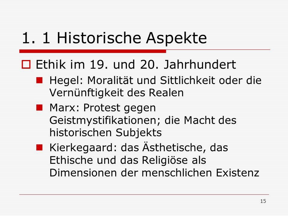 1. 1 Historische Aspekte Ethik im 19. und 20. Jahrhundert