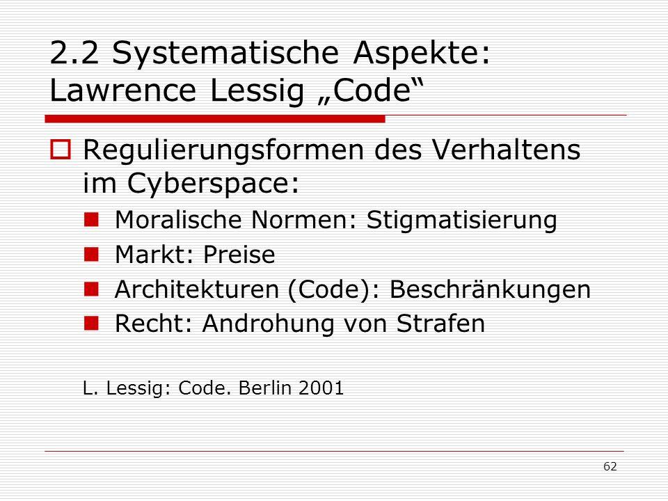 """2.2 Systematische Aspekte: Lawrence Lessig """"Code"""