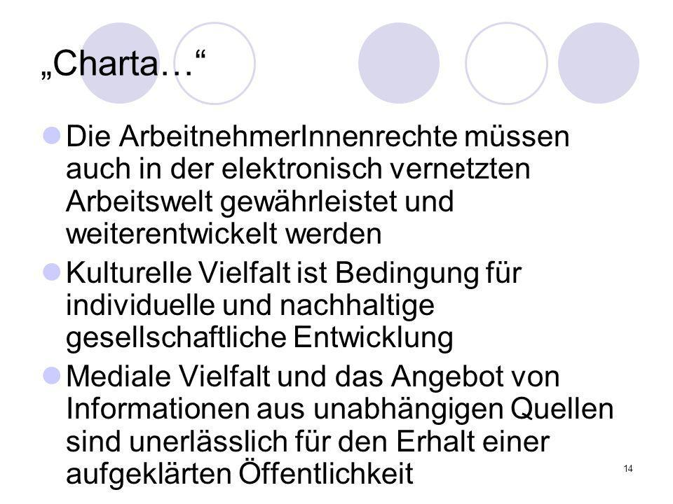 """""""Charta… Die ArbeitnehmerInnenrechte müssen auch in der elektronisch vernetzten Arbeitswelt gewährleistet und weiterentwickelt werden."""