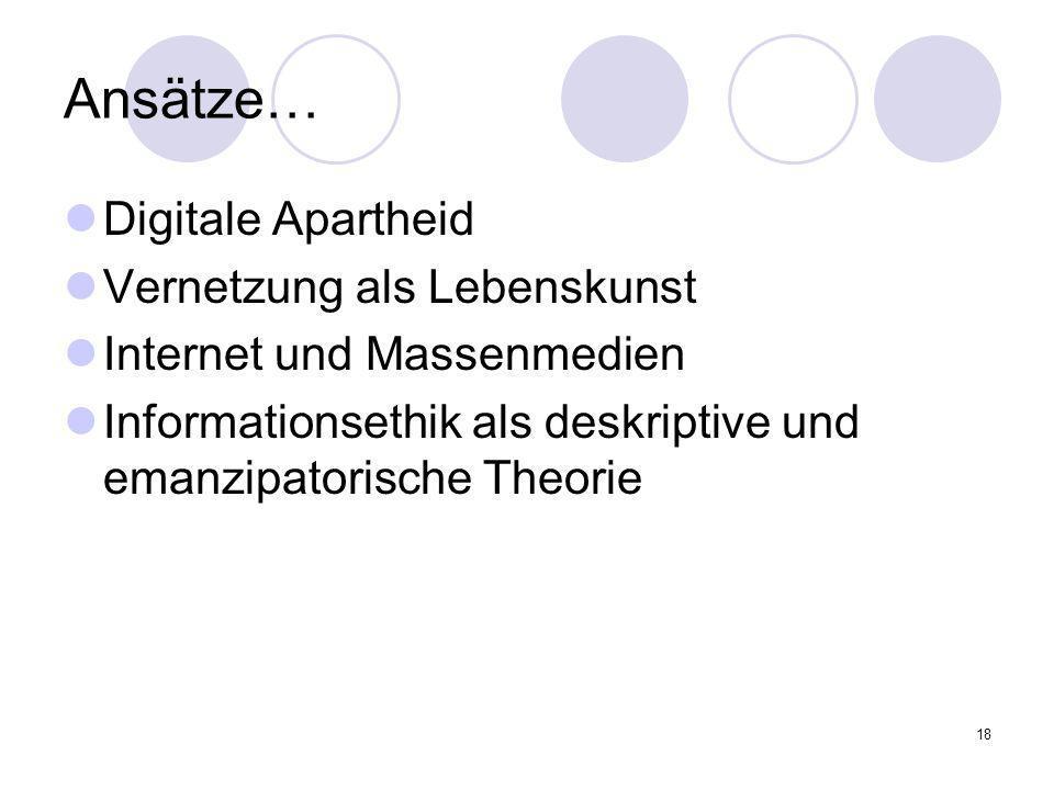 Ansätze… Digitale Apartheid Vernetzung als Lebenskunst