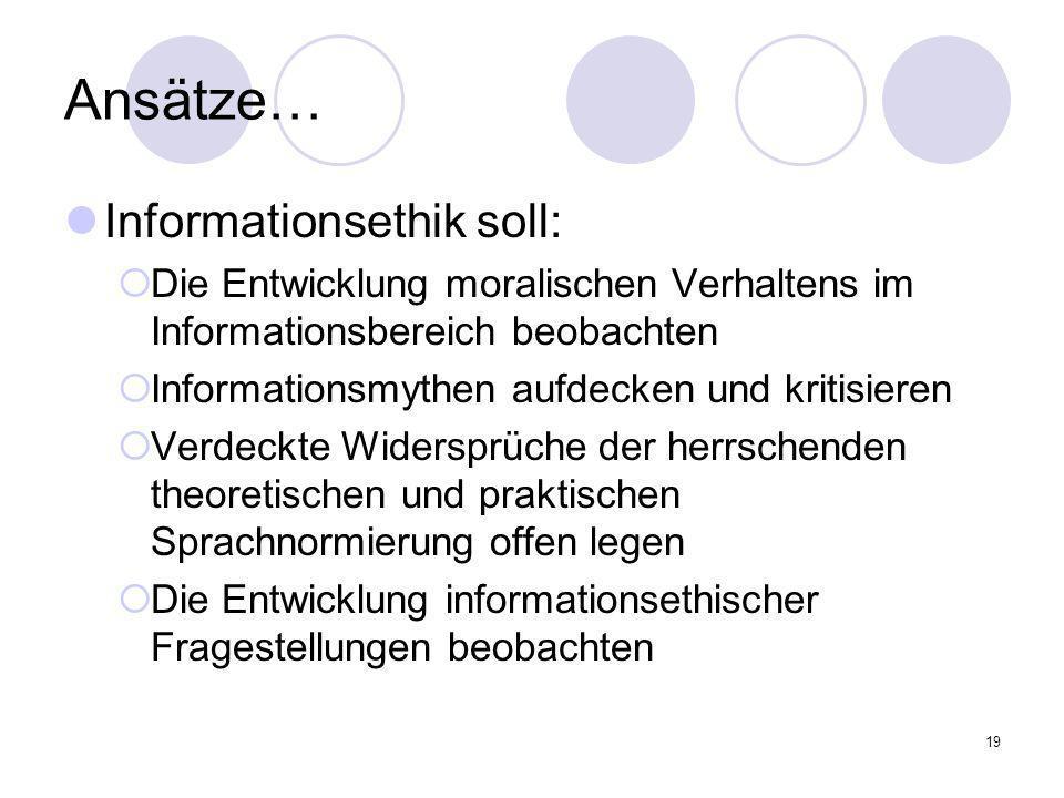Ansätze… Informationsethik soll: