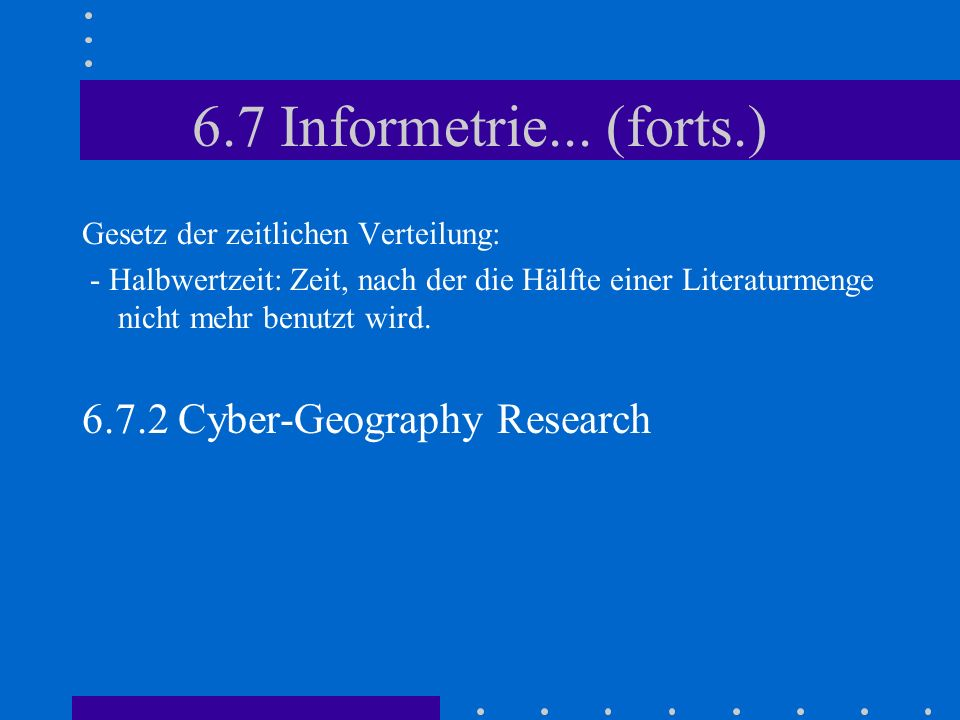 6.7 Informetrie... (forts.) 6.7.2 Cyber-Geography Research