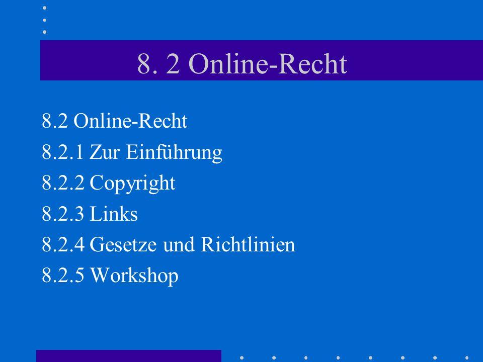 8. 2 Online-Recht 8.2 Online-Recht 8.2.1 Zur Einführung