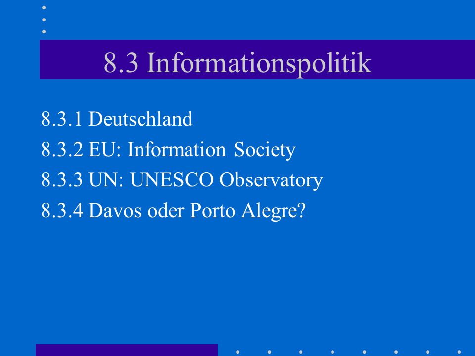 8.3 Informationspolitik 8.3.1 Deutschland