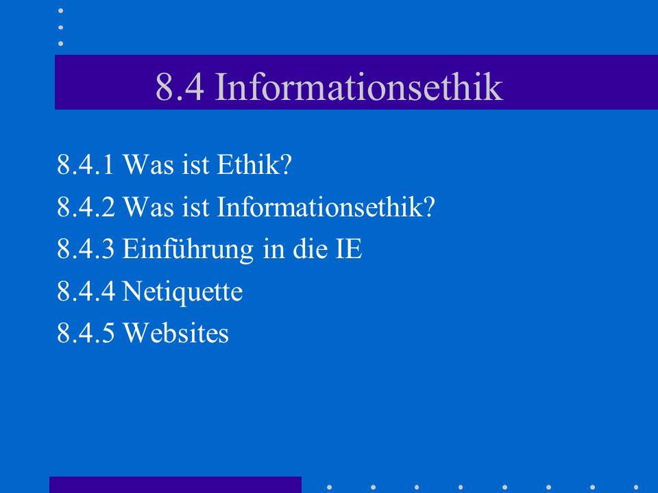 8.4 Informationsethik 8.4.1 Was ist Ethik