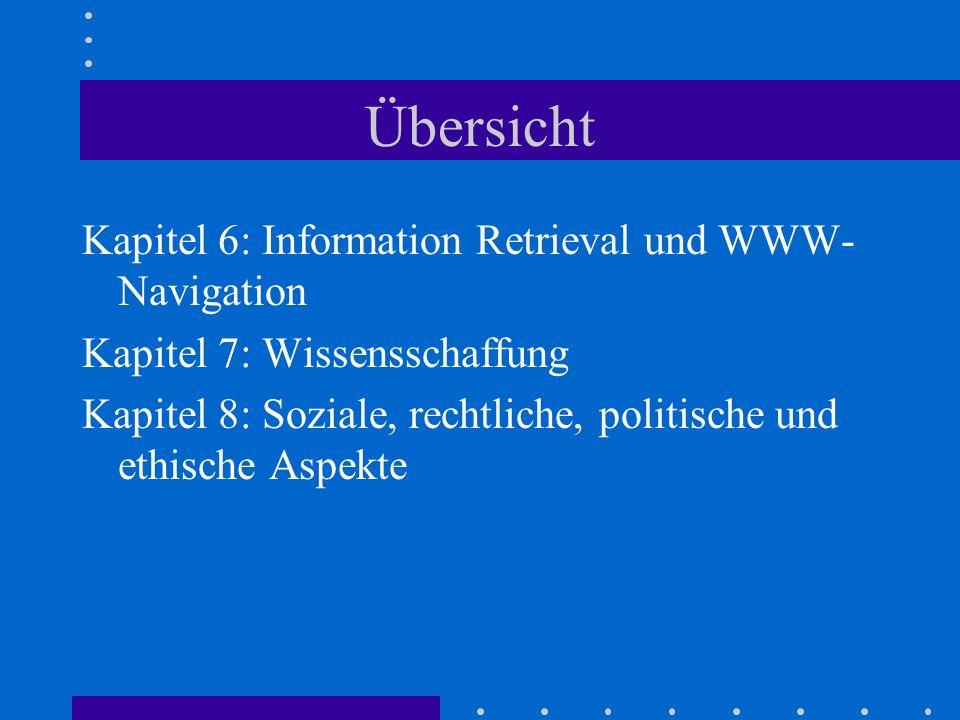 Übersicht Kapitel 6: Information Retrieval und WWW-Navigation