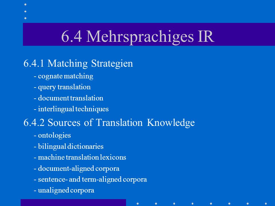 6.4 Mehrsprachiges IR 6.4.1 Matching Strategien