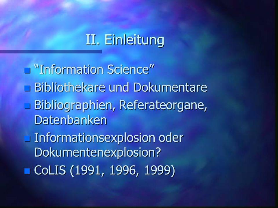 II. Einleitung Information Science Bibliothekare und Dokumentare