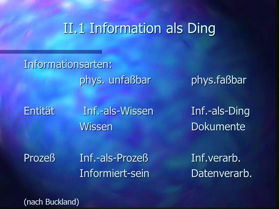 II.1 Information als Ding