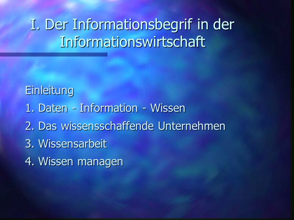 I. Der Informationsbegrif in der Informationswirtschaft