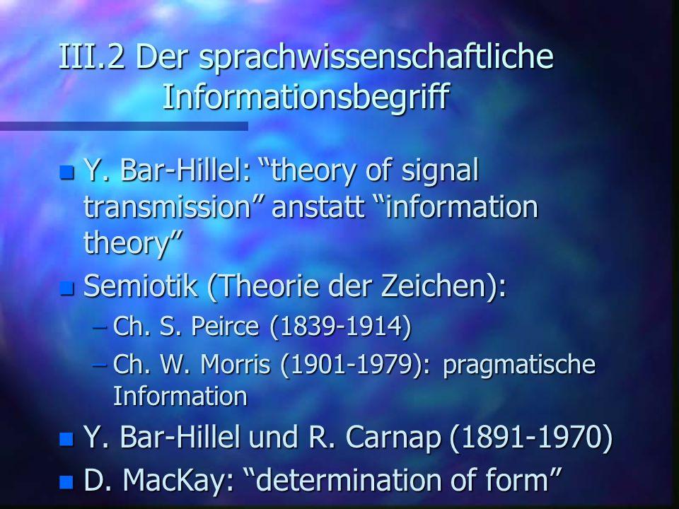 III.2 Der sprachwissenschaftliche Informationsbegriff
