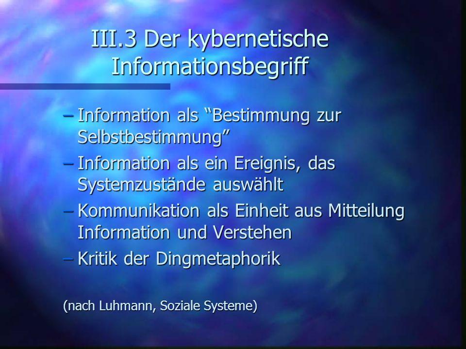 III.3 Der kybernetische Informationsbegriff