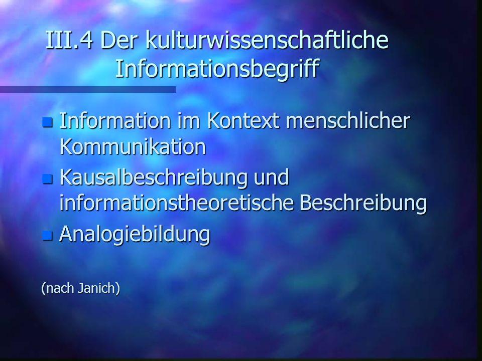 III.4 Der kulturwissenschaftliche Informationsbegriff