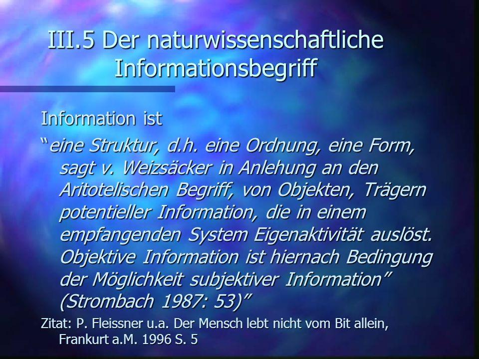 III.5 Der naturwissenschaftliche Informationsbegriff