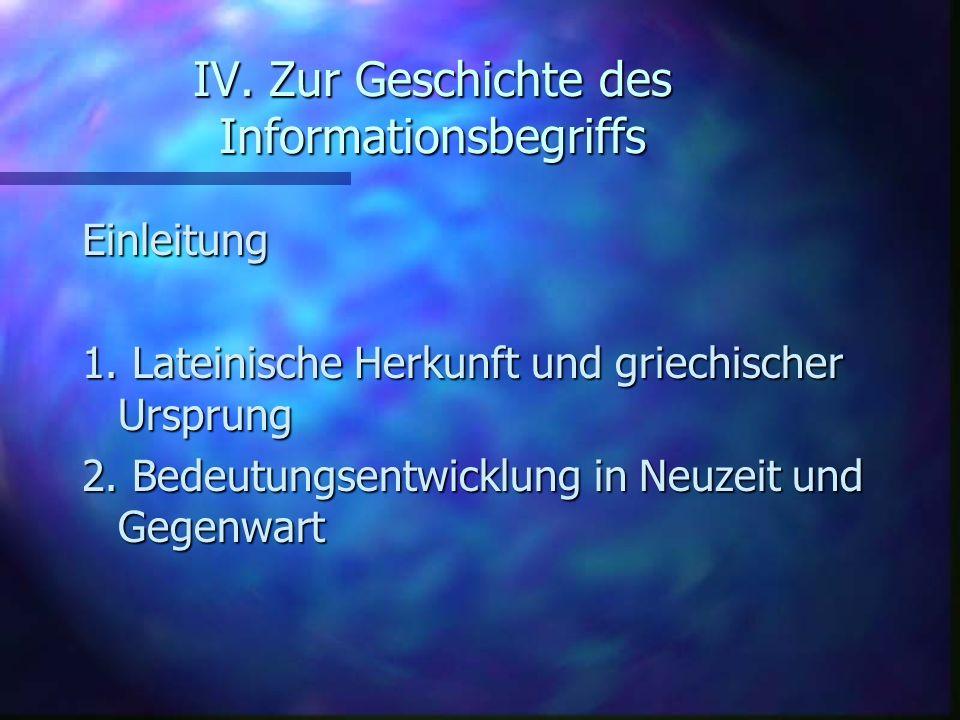 IV. Zur Geschichte des Informationsbegriffs