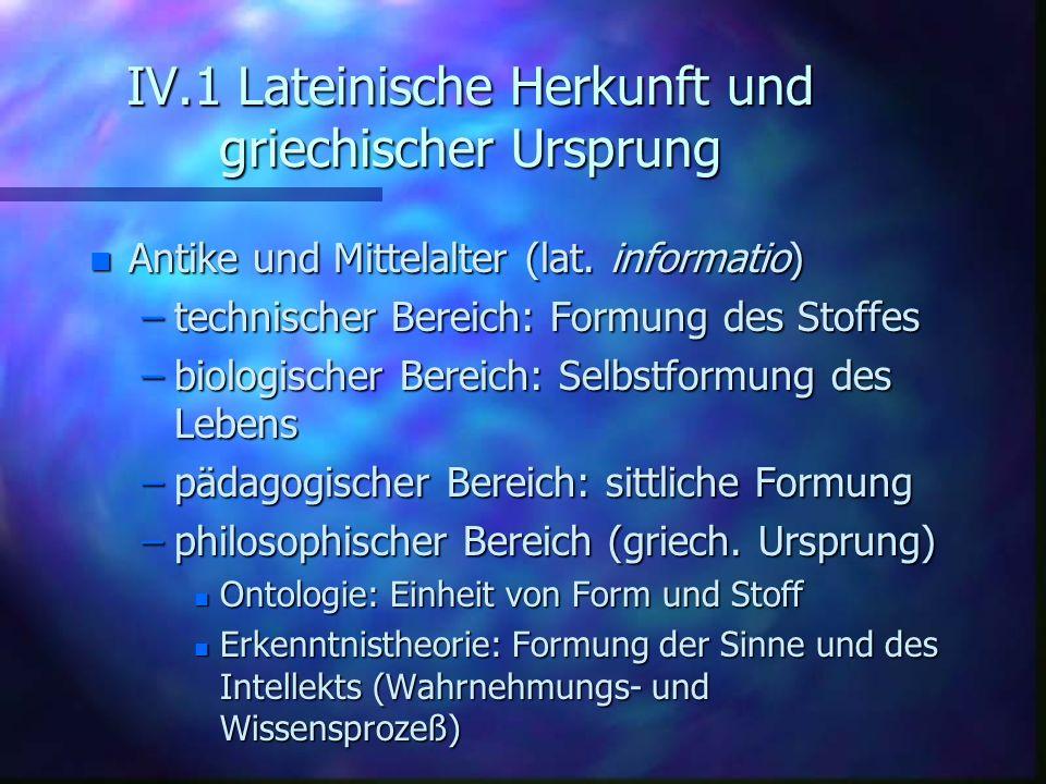 IV.1 Lateinische Herkunft und griechischer Ursprung