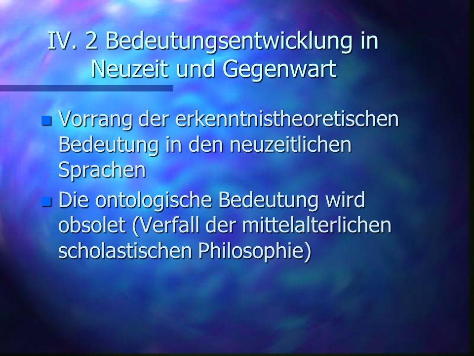 IV. 2 Bedeutungsentwicklung in Neuzeit und Gegenwart