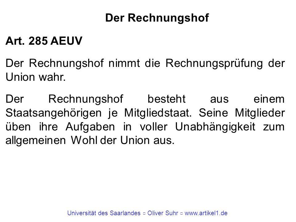 Der Rechnungshof Art. 285 AEUV. Der Rechnungshof nimmt die Rechnungsprüfung der Union wahr.