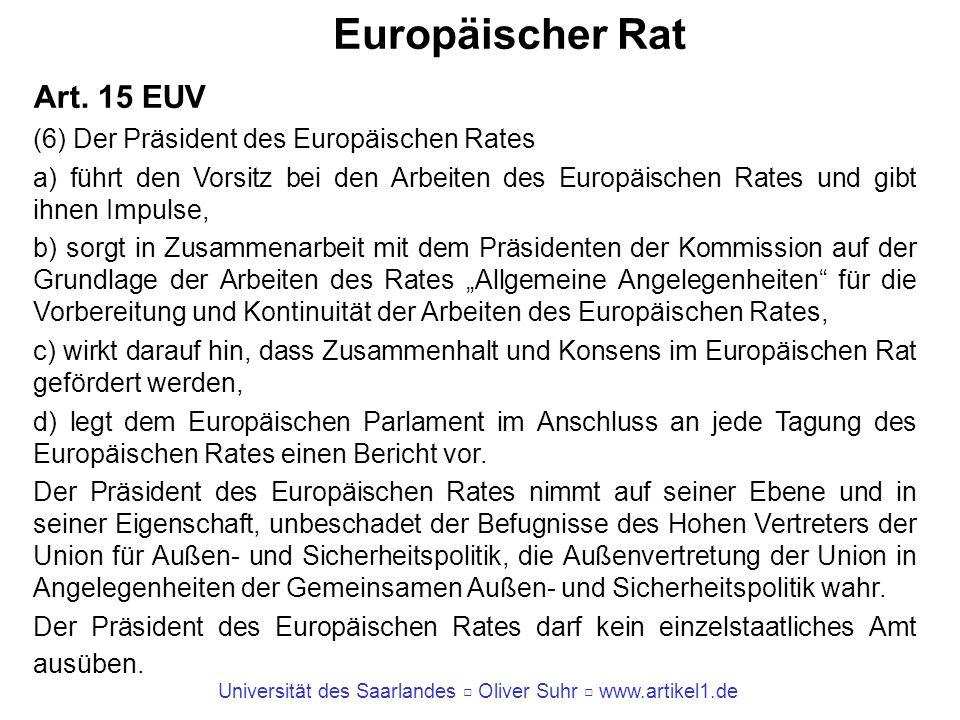 Europäischer Rat Art. 15 EUV (6) Der Präsident des Europäischen Rates