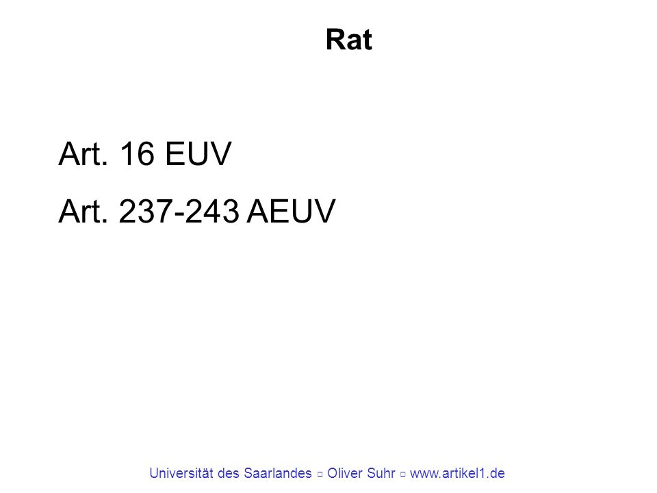 Rat Art. 16 EUV Art. 237-243 AEUV
