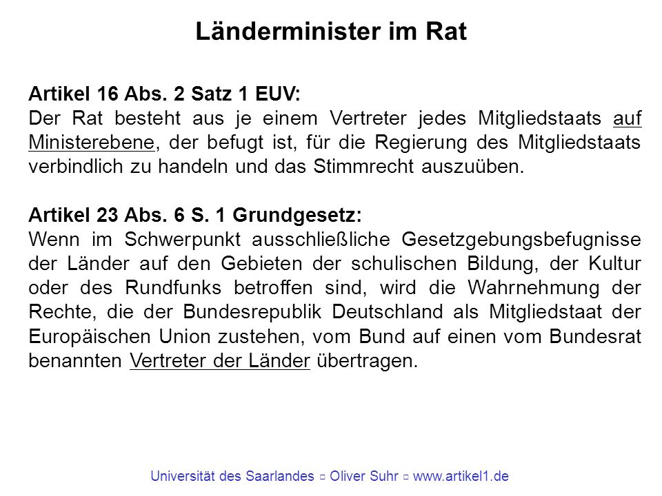 Länderminister im Rat Artikel 16 Abs. 2 Satz 1 EUV: