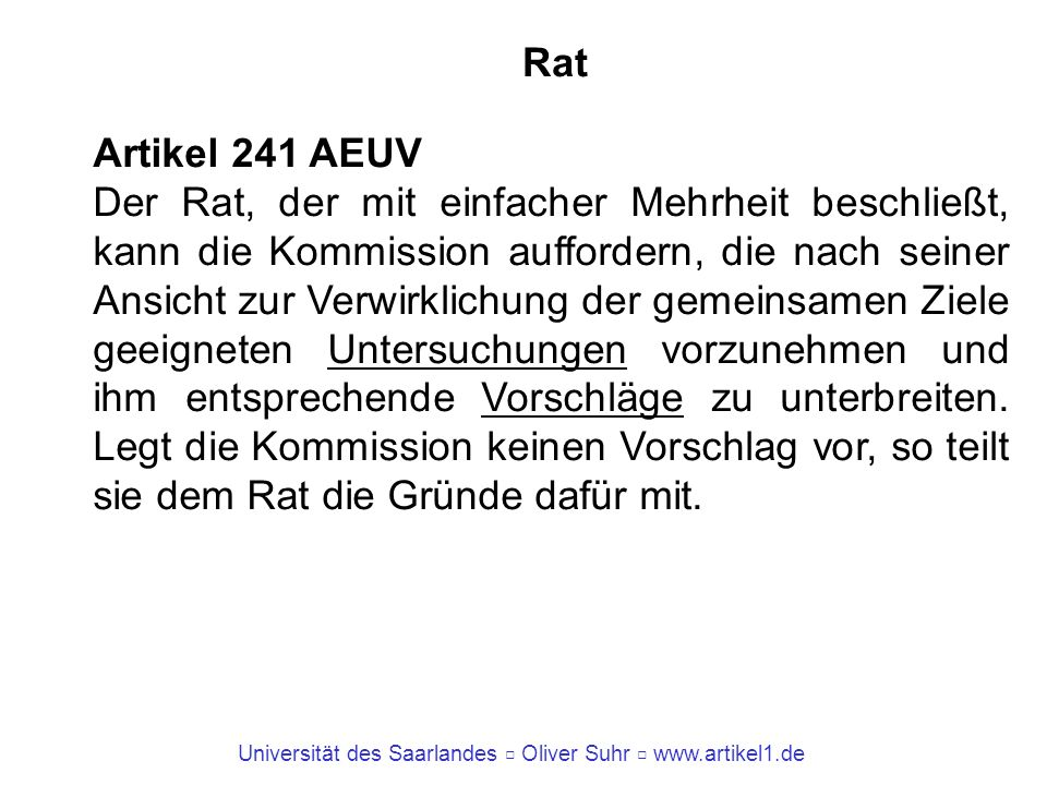 Rat Artikel 241 AEUV.