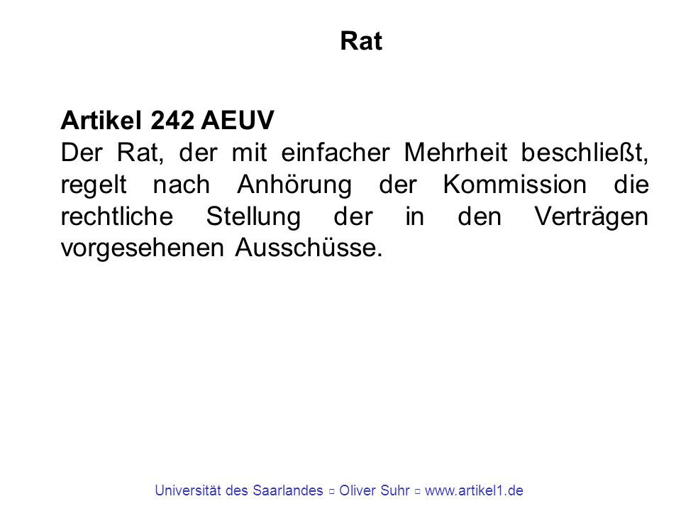 Rat Artikel 242 AEUV.