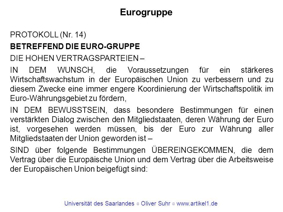 Eurogruppe PROTOKOLL (Nr. 14) BETREFFEND DIE EURO-GRUPPE