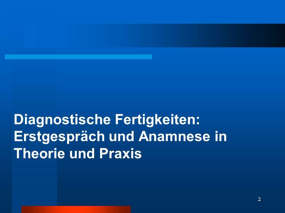 Diagnostische Fertigkeiten: Erstgespräch und Anamnese in Theorie und Praxis
