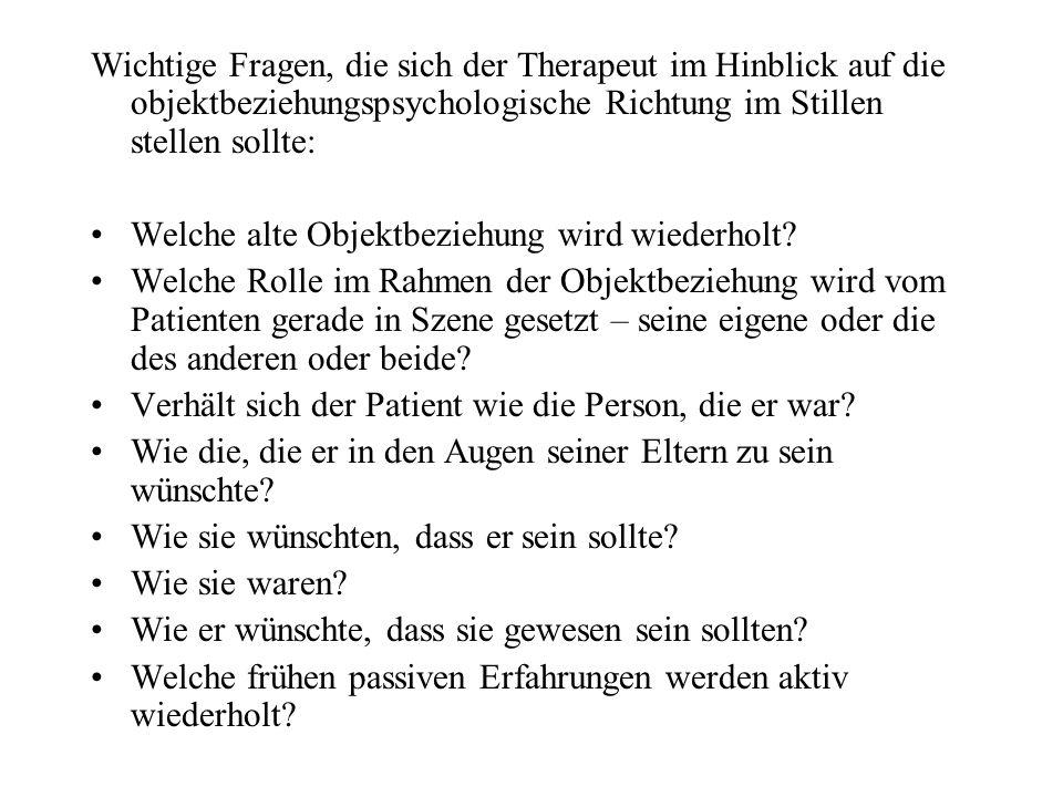 Wichtige Fragen, die sich der Therapeut im Hinblick auf die objektbeziehungspsychologische Richtung im Stillen stellen sollte: