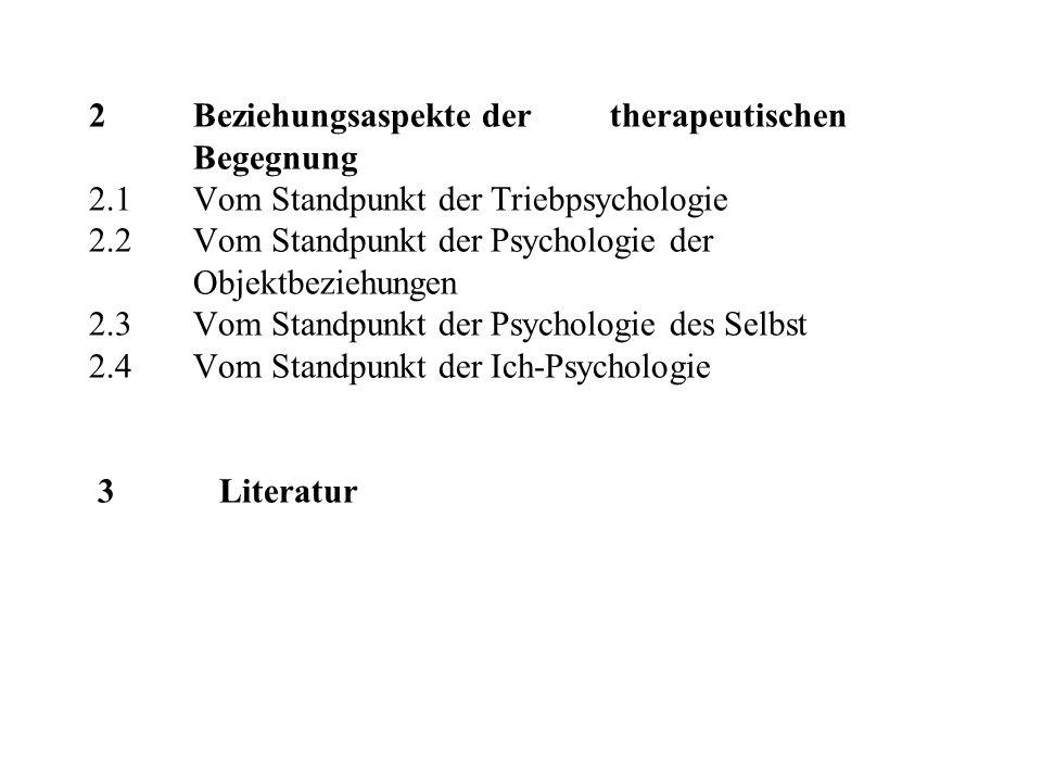 2. Beziehungsaspekte der. therapeutischen. Begegnung 2. 1