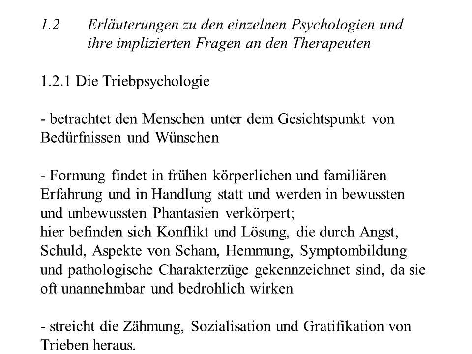 1. 2. Erläuterungen zu den einzelnen Psychologien und