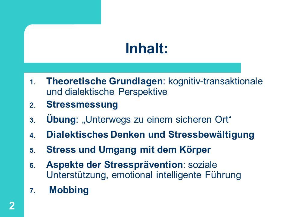 Inhalt: Theoretische Grundlagen: kognitiv-transaktionale und dialektische Perspektive. Stressmessung.